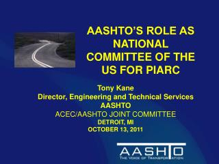 AASHTO'S ROLE AS NATIONAL COMMITTEE OF THE US FOR PIARC