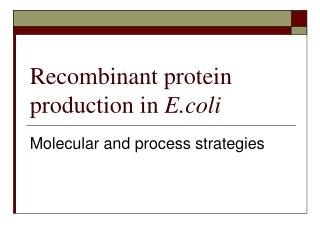 Recombinant protein production in  E.coli