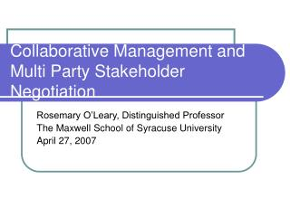Collaborative Management and Multi Party Stakeholder Negotiation