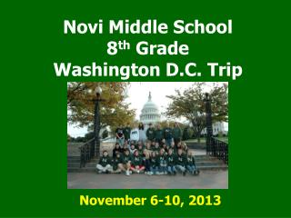 Novi Middle School 8 th  Grade  Washington D.C. Trip