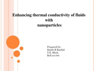 Enhancing thermal conductivity of fluids                      with  nanoparticles