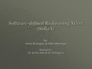 Software-defined Radio using Xilinx (SoRaX)