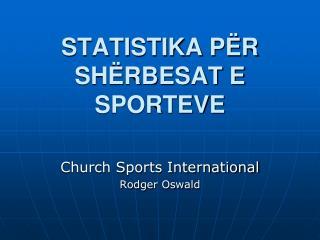 STATISTIKA P R SH RBESAT E SPORTEVE