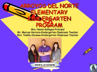 ARROYOS DEL NORTE ELEMENTARY KINDERGARTEN PROGRAM