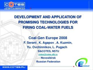 DEVELOPMENT AND APPLICATION OF  PROMISING TECHNOLOGIES FOR  FIRING COAL-WATER FUELS