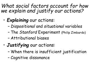 What social factors account for how we explain and justify our actions?