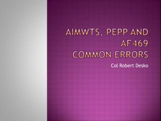 AIMWTS, PEPP and AF469 Common Errors
