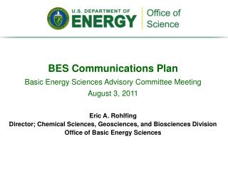 BES Communications Plan Basic Energy Sciences Advisory Committee Meeting August 3, 2011