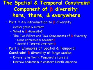 The Spatial & Temporal Constraint Component of ?  diversity:  here, there, & everywhere