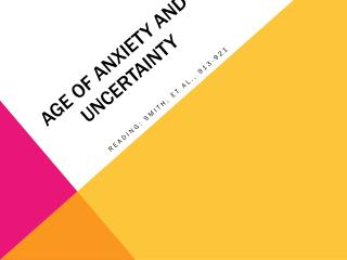 Age of Anxiety and Uncertainty