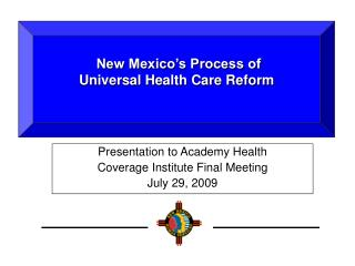 New Mexico's Process of   Universal Health Care Reform