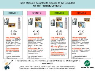 Fiera Milano is delighted to propose to the Exhibitors   his best  � DRINK OFFERS �