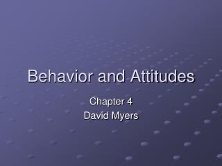 Behavior and Attitudes