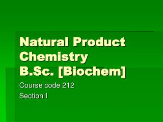 Natural Product Chemistry B.Sc. [Biochem]