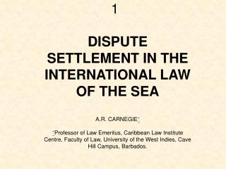 DISPUTE SETTLEMENT IN THE INTERNATIONAL LAW OF THE SEA A.R. CARNEGIE *