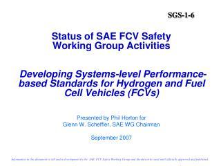 Presented by Phil Horton for Glenn W. Scheffler, SAE WG Chairman September 2007