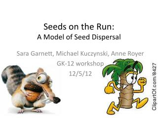 Seeds on the Run: A Model of Seed Dispersal