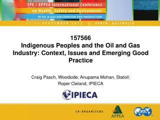 157566 Indigenous Peoples and the Oil and Gas Industry: Context, Issues and Emerging Good Practice
