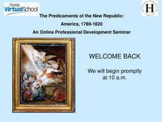 The Predicaments of the New Republic: America, 1789-1820
