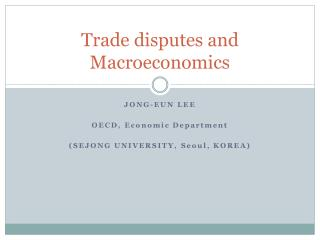 Trade disputes and  M acroeconomics