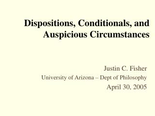 Dispositions, Conditionals, and Auspicious Circumstances