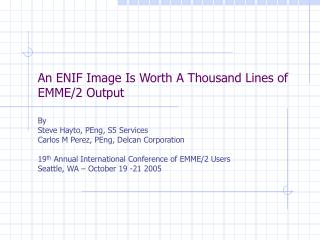 An ENIF Image Is Worth A Thousand Lines of EMME/2 Output
