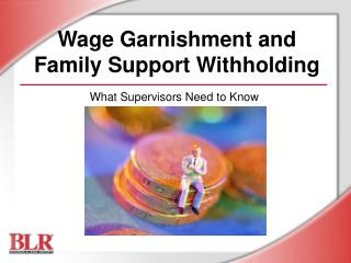 Wage Garnishment and Family Support Withholding