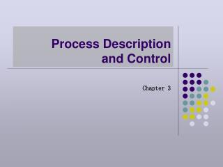 Process Description and Control
