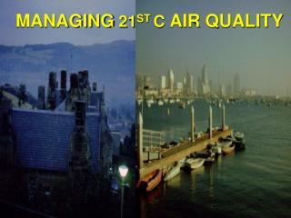 MANAGING  21 ST  C  AIR QUALITY