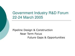 Government Industry R&D Forum 22-24 March 2005