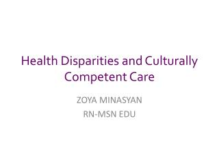 Health Disparities and Culturally Competent Care