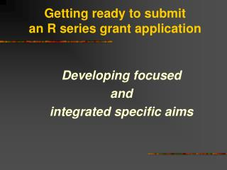 Getting ready to submit  an R series grant application