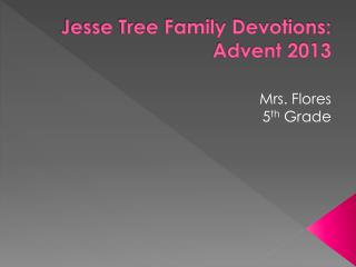 Jesse Tree Family Devotions: Advent 2013
