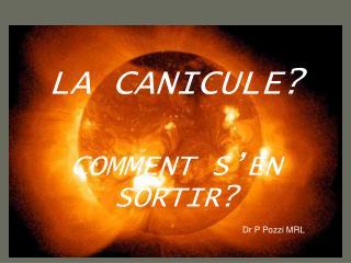 LA CANICULE?