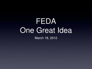 FEDA  One Great Idea