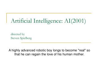 Artificial Intelligence: AI(2001) directed by Steven Spielberg