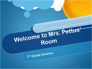 Welcome to Mrs. Pettus' Room
