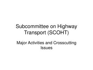Subcommittee on Highway Transport (SCOHT)