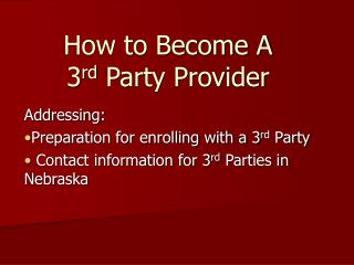 How to Become A 3 rd  Party Provider