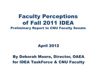 Faculty Perceptions of Fall 2011  IDEA Preliminary Report to CNU Faculty Senate