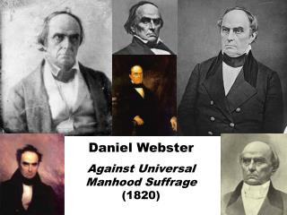 Daniel Webster Against Universal Manhood Suffrage  (1820)
