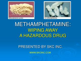 METHAMPHETAMINE: WIPING AWAY A HAZARDOUS DRUG