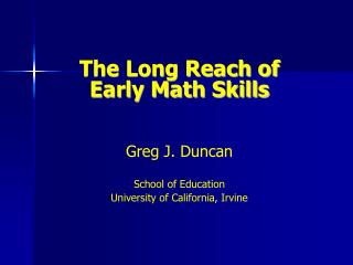 The Long Reach of Early Math Skills