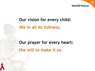 Our vision for every child: life in all its fullness; Our prayer for every heart: