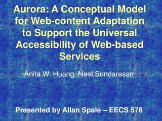 Anita W. Huang, Neel Sundaresan Presented by Allan Spale – EECS 578
