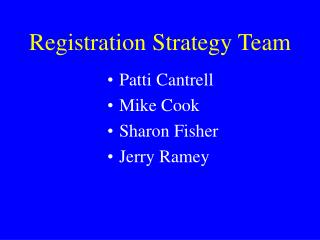 Registration Strategy Team