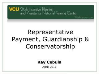 Representative Payment, Guardianship &  Conservatorship
