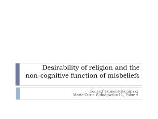 Desirability of religion and the  non-cognitive function of misbeliefs