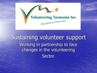Sustaining volunteer support