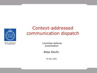 Context-addressed communication dispatch